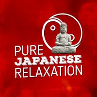 Pure Japanese Relaxation — Japanese Relaxation and Meditation