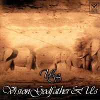 Vision Godfather & Us — Us