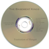 The Frustration of Hunger — The Basement Kings