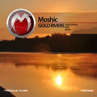 Gold Rivers — Moshic