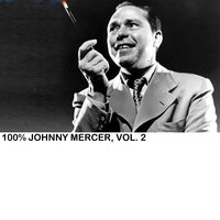 100% Johnny Mercer, Vol. 2 — Johnny Mercer