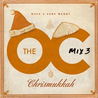 The O.C. Mix 3  Have A Very Merry Chrismukkah — The O.C. Mix 3  Have A Very Merry Chrismukkah
