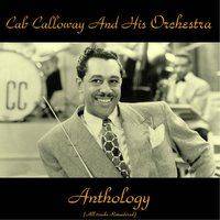Anthology — Cab Calloway and His Orchestra