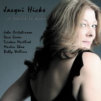 A Child Is Born — Jacqui Hicks with the John Critchinson Trio