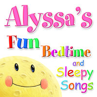 Fun Bedtime and Sleepy Songs For Alyssa — Eric Quiram, Julia Plaut, Michelle Wooderson, Ingrid DuMosch, The London Fox Players