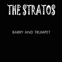 Barry and Trumpet — The Stratos