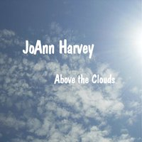Above the Clouds — JoAnn Harvey