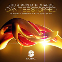 Can't Be Stopped — Krista Richards, ZHU, ZHU & Krista Richards