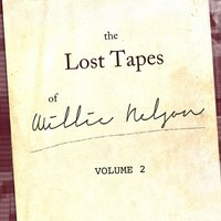 The Willie Nelson Lost Tapes, Vol. 2 — Willie Nelson