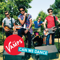 Can We Dance — The Vamps