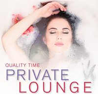 Private Lounge - Quality Time — Dragonfly, Wagu, Amakipkip