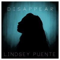 Disappear — Lindsey Puente