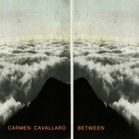Between — Carmen Cavallaro