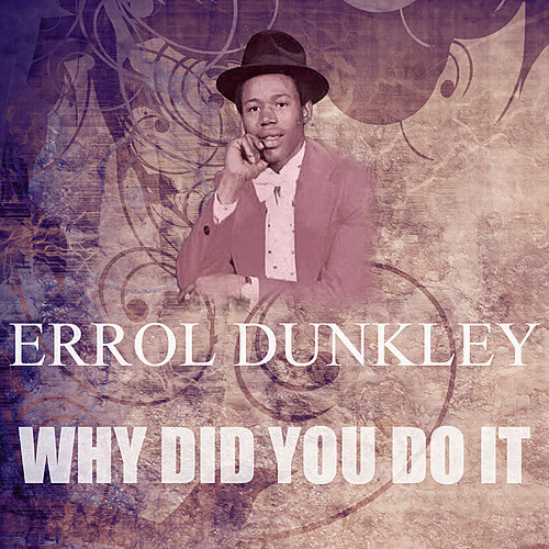 Errol Dunkley - The Scorcher / Do Right Tonight