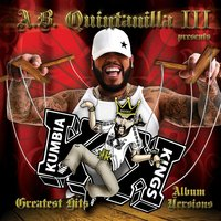 A.B. Quintanilla III/ Kumbia Kings Presents Greatest Hits Album Versions — A.B. Quintanilla III, Kumbia Kings