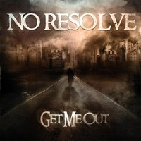 Get Me Out — No Resolve