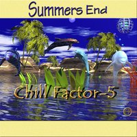 Summer's End — Chill Factor 5