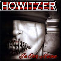In Our Name — Howitzer
