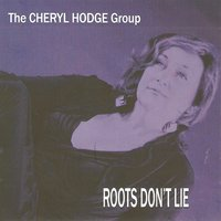 Roots Don't Lie — The Cheryl Hodge Group