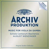 Music For Viola Da Gamba — Schola Cantorum Basiliensis, August Wenzinger