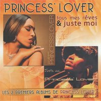 Tous mes rêves / Juste moi — Princess Lover