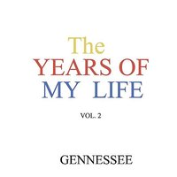 The Years of My Life Vol. 2 — Gennessee