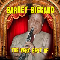The Very Best Of — Barney Bigard