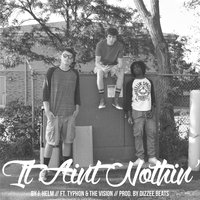 It Ain't Nothin' (feat. Typhon & The Vision) — J.Helm