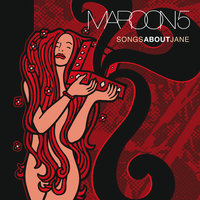 Songs About Jane — Maroon 5