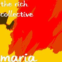 Maria — The Rich Collective