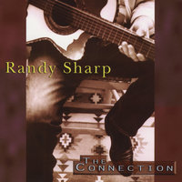 The Connection — Randy Sharp