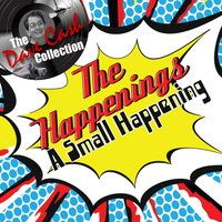 A Small Happening - — The Happenings