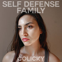 Colicky — Self Defense Family