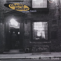 Hotel Room Blues — The Charles Walker Blues Band