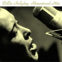 Remastered Hits — Billie Holiday, Irving Berlin