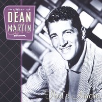 That's Amore: The Best Of Dean Martin — Dean Martin, The Easy Riders