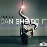 Can She Do It (feat. Law Beezy) — Freze, Law Beezy