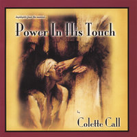 Power In His Touch — Colette Call