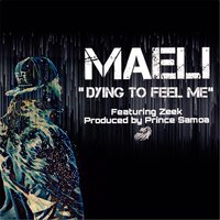 Dying to Feel Me — Maeli