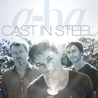 Cast In Steel — a-ha