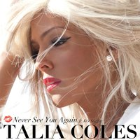 Never See You Again — Talia Coles
