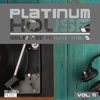 Platinum House - Selected House Vibes, Vol. 11 — сборник