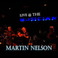 Live @ The Musician — Martin Nelson