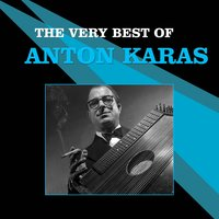 The Very Best of Anton Karas — Anton Karas