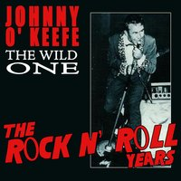The Wild One - The Rock N' Roll Years — Johnny O'Keefe