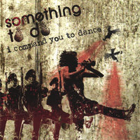 I Command You To Dance — Something To Do