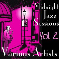 Midnight Jazz Sessions, Vol. 2 — сборник