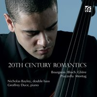 20th Century Romantics for Double Bass — Ernest Bloch, Derek Bourgeois, Lajos Montag, Nicholas Bayley, Астор Пьяццолла, Рейнгольд Морицевич Глиэр