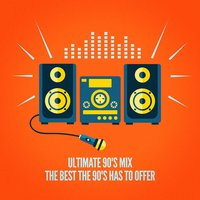 Ultimate 90's Mix (The Best the 90's Has to Offer) — Nos Années 90