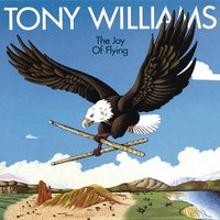 The Joy of Flying — Tony Williams